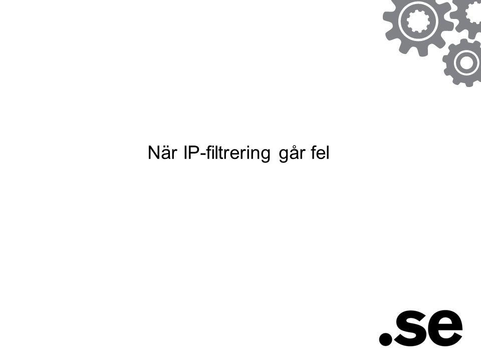 När IP-filtrering går fel