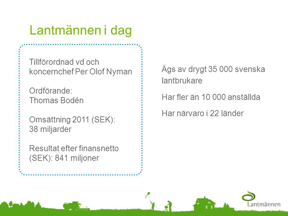 Landscape 2 Tillförordnad vd och koncernchef Per Olof Nyman Ordförande: Thomas Bodén Omsättning 2011 (SEK): 38 miljarder Resultat efter finansnetto (S