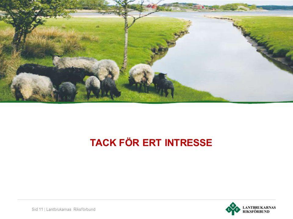 Sid 11 | Lantbrukarnas Riksförbund TACK FÖR ERT INTRESSE