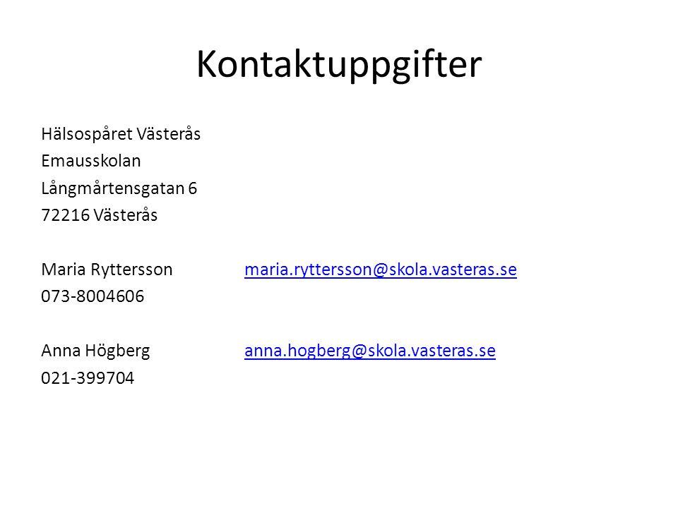 Kontaktuppgifter Hälsospåret Västerås Emausskolan Långmårtensgatan 6 72216 Västerås Maria Rytterssonmaria.ryttersson@skola.vasteras.semaria.ryttersson