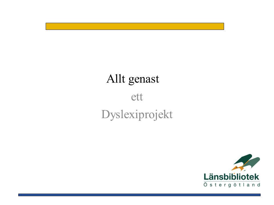 Allt genast ett Dyslexiprojekt