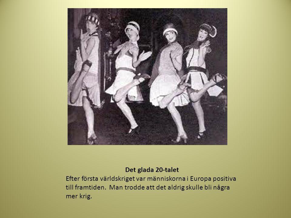 Det glada 20-talet Efter första världskriget var människorna i Europa positiva till framtiden.