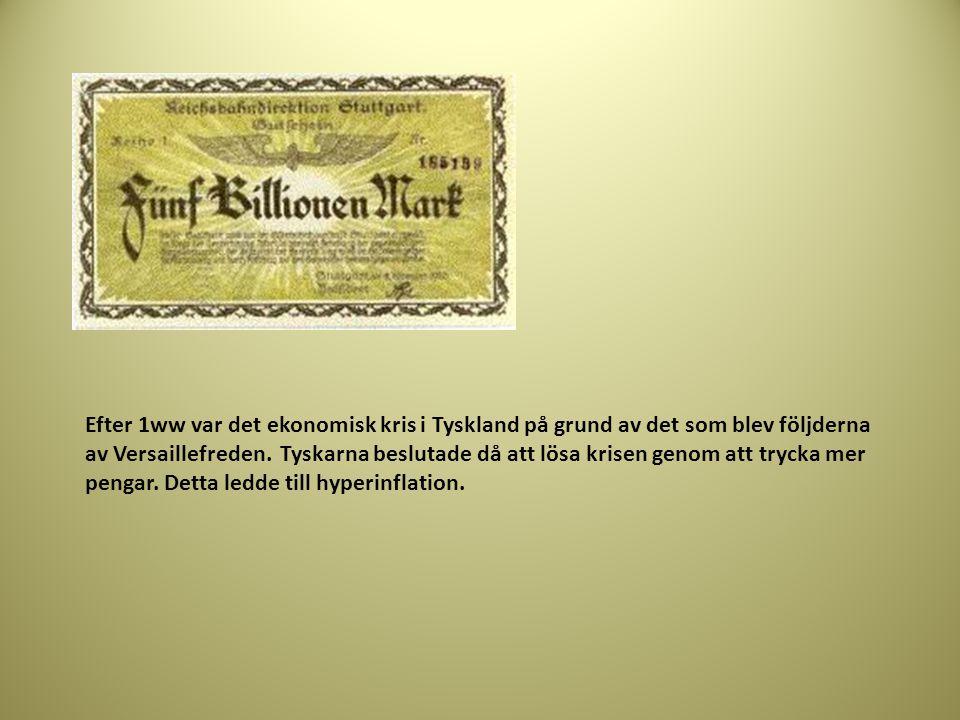 Efter 1ww var det ekonomisk kris i Tyskland på grund av det som blev följderna av Versaillefreden. Tyskarna beslutade då att lösa krisen genom att try