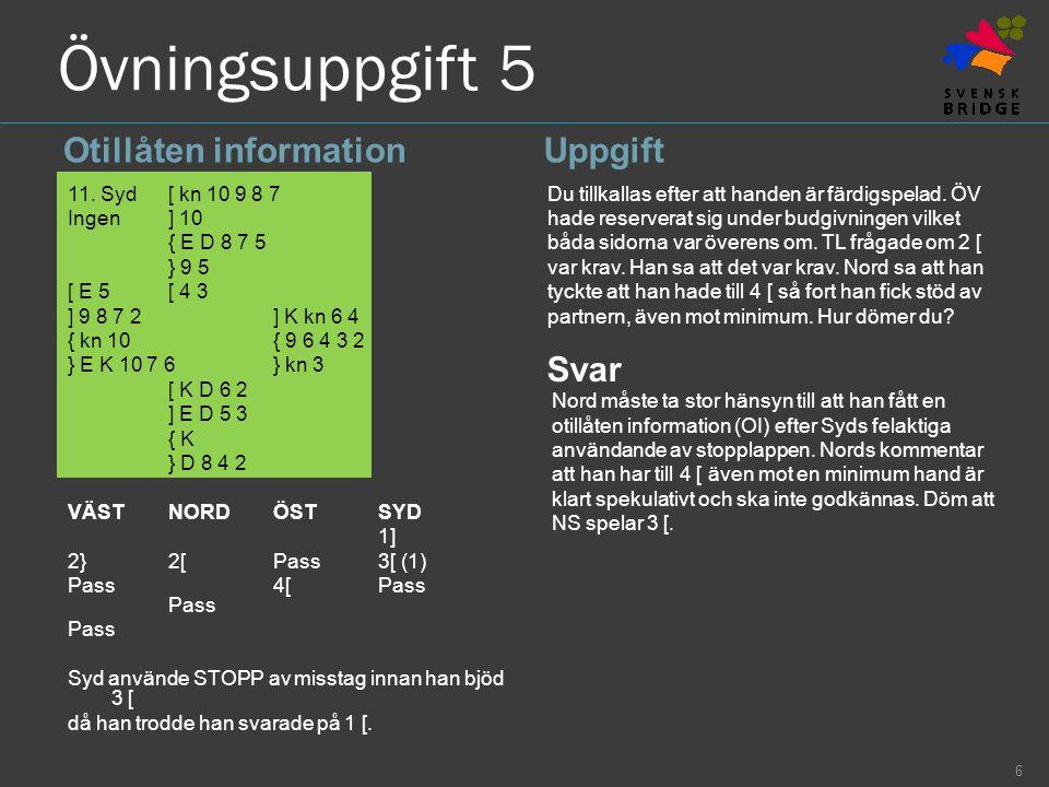 Övningsuppgift 5 Otillåten informationUppgift 11.