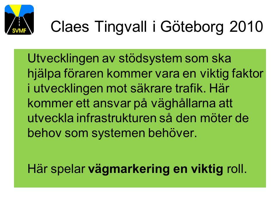 LDW behov av vägmarkeringar •Studie i fält utförd av Sven-Olof Lundkvist och Carina Fors, VTI •VTI notat 15-2010 •Visar att det behövs våtfunktion ViP AP5