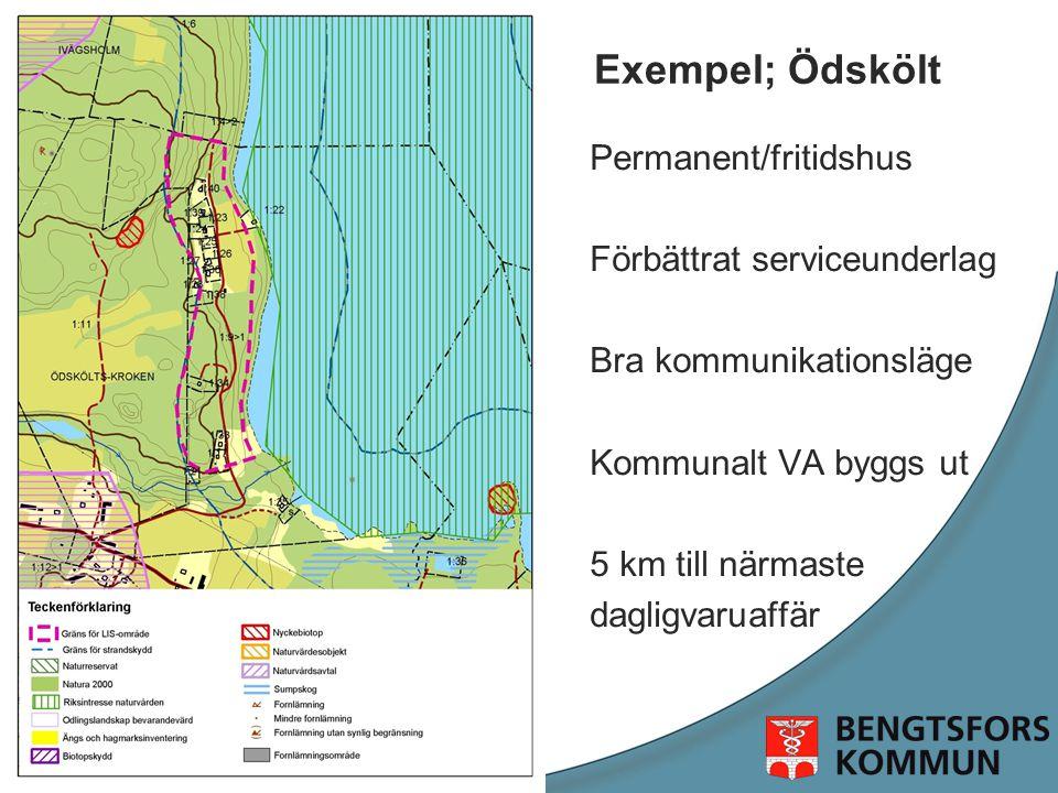 Exempel; Ödskölt Permanent/fritidshus Förbättrat serviceunderlag Bra kommunikationsläge Kommunalt VA byggs ut 5 km till närmaste dagligvaruaffär