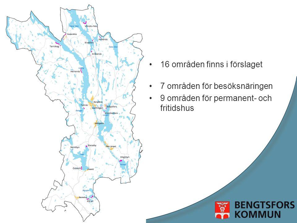 •16 områden finns i förslaget •7 områden för besöksnäringen •9 områden för permanent- och fritidshus