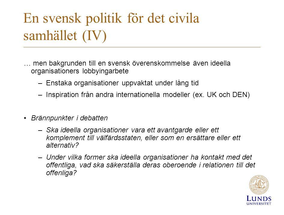 En svensk politik för det civila samhället (IV) … men bakgrunden till en svensk överenskommelse även ideella organisationers lobbyingarbete –Enstaka o