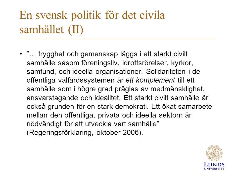 """En svensk politik för det civila samhället (II) •""""… trygghet och gemenskap läggs i ett starkt civilt samhälle såsom föreningsliv, idrottsrörelser, kyr"""