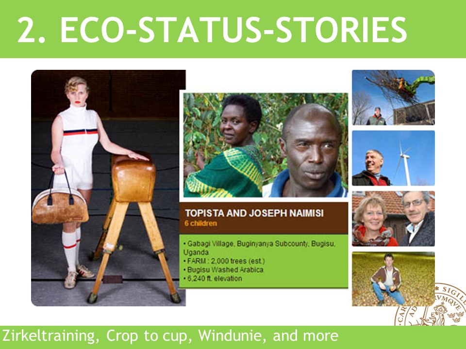 Lund University School of Economics and Management 18 2. ECO-STATUS-STORIES Zirkeltraining, Crop to cup, Windunie, and more