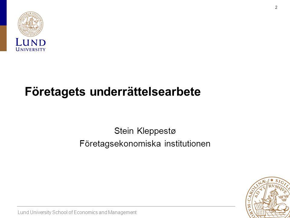 Lund University School of Economics and Management 3 Vilka är de grundläggande utmaningarna i omvärldsbevakning.