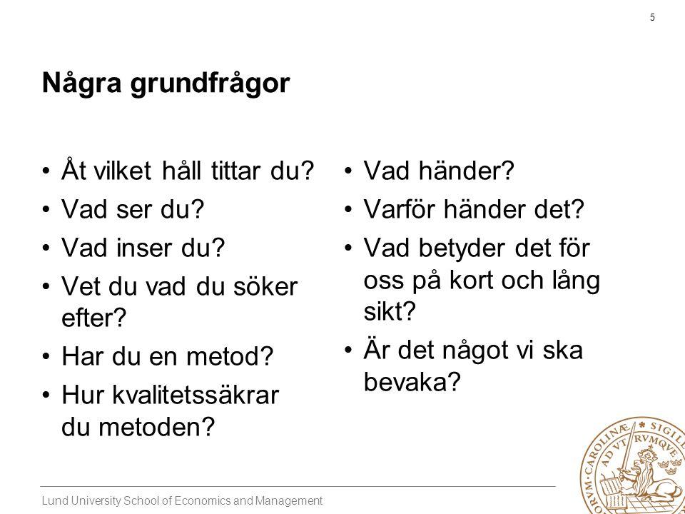 Lund University School of Economics and Management 5 Några grundfrågor •Åt vilket håll tittar du.