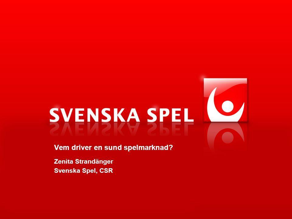 Vem driver en sund spelmarknad? Zenita Strandänger Svenska Spel, CSR