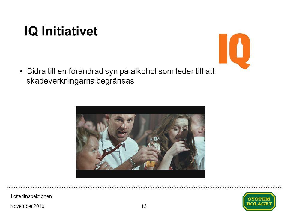IQ Initiativet November 2010 Lotteriinspektionen 13 • Bidra till en förändrad syn på alkohol som leder till att skadeverkningarna begränsas