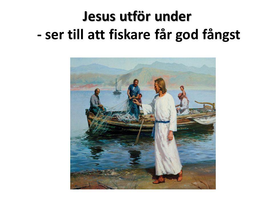 Jesus utför under Jesus utför under - ser till att fiskare får god fångst