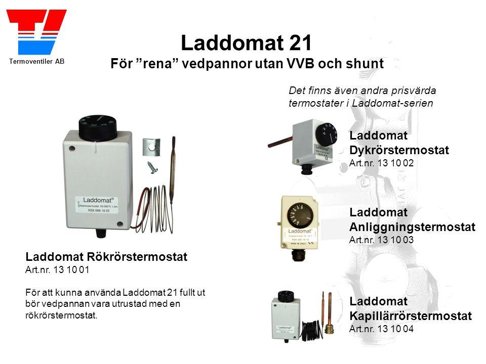 """Termoventiler AB Laddomat 21 För """"rena"""" vedpannor utan VVB och shunt Vid strömavbrott startar Laddomat 21 självcirkulation, för att: Fortsätta ge värm"""