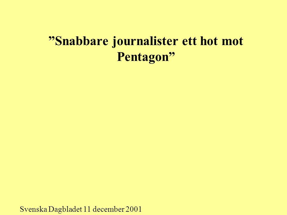 """""""Snabbare journalister ett hot mot Pentagon"""" Svenska Dagbladet 11 december 2001"""