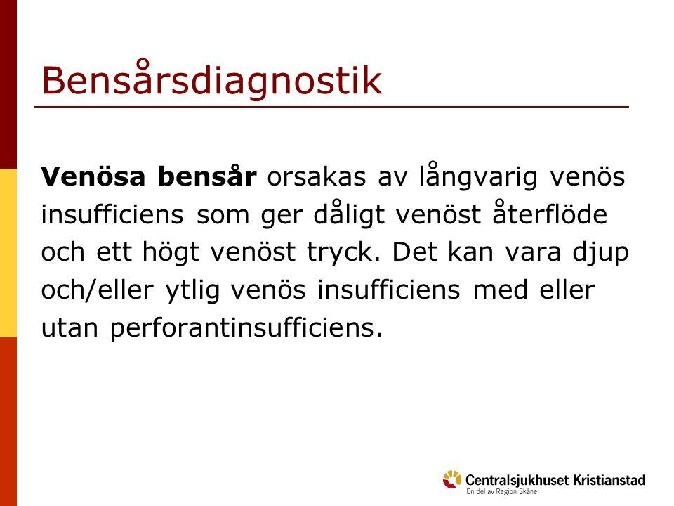 Bensårsdiagnostik Venösa bensår orsakas av långvarig venös insufficiens som ger dåligt venöst återflöde och ett högt venöst tryck. Det kan vara djup o