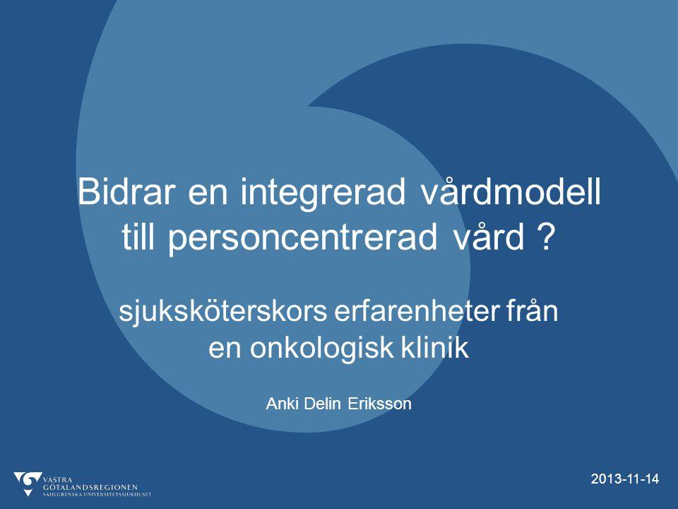 2013-11-14 Bidrar en integrerad vårdmodell till personcentrerad vård .