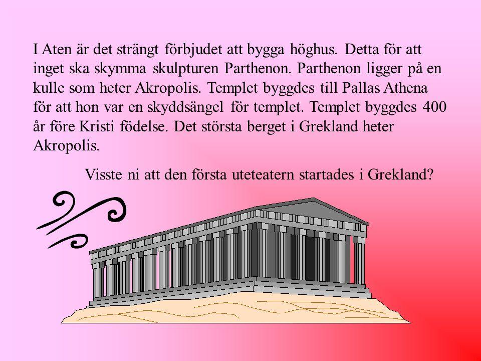 I Aten är det strängt förbjudet att bygga höghus.