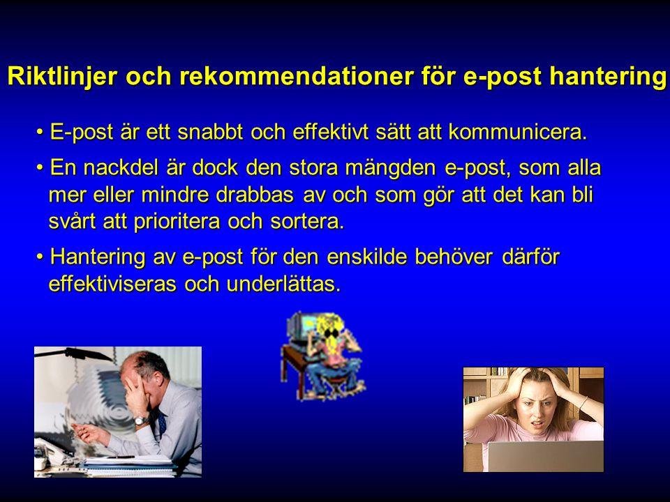 Riktlinjer och rekommendationer för e-post hantering • E-post är ett snabbt och effektivt sätt att kommunicera.