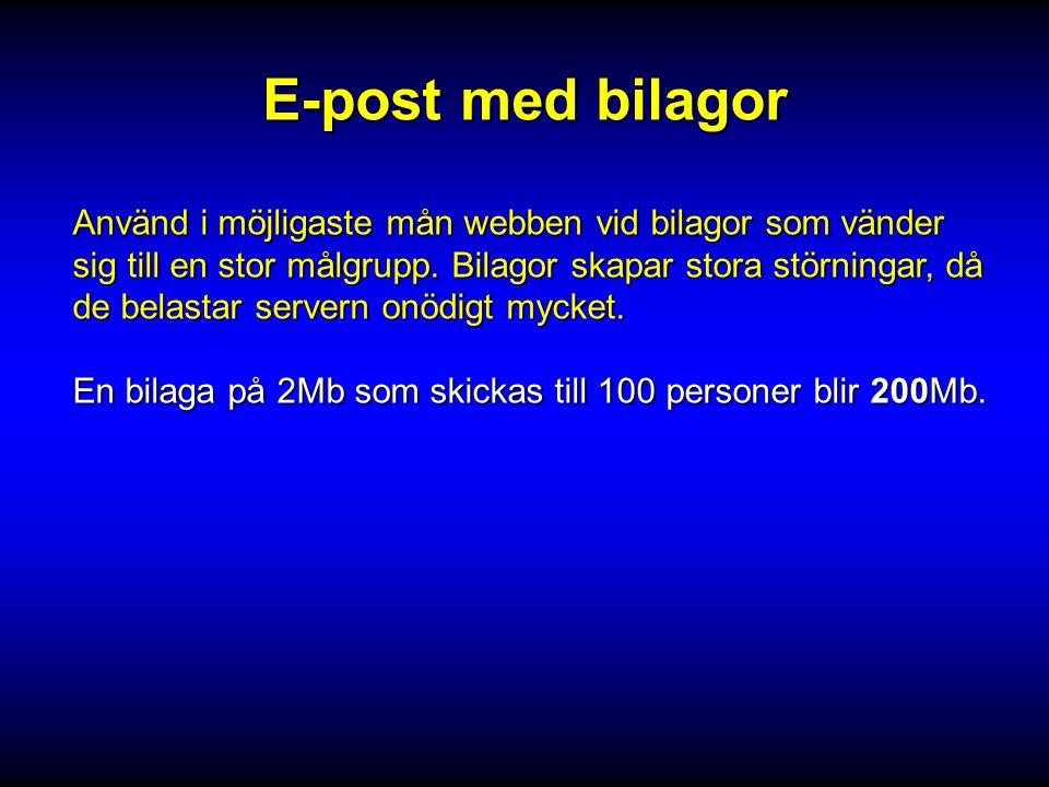 E-post med bilagor 2MB 100 personer = 200MB