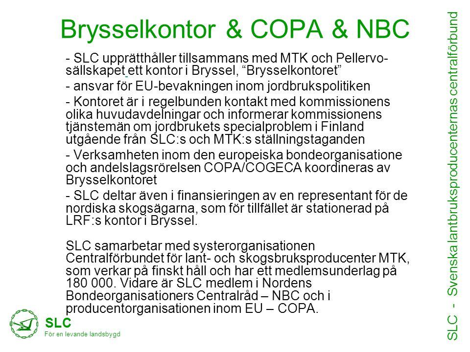 Brysselkontor & COPA & NBC SLC För en levande landsbygd SLC - Svenska lantbruksproducenternas centralförbund •Text hit - SLC upprätthåller tillsammans