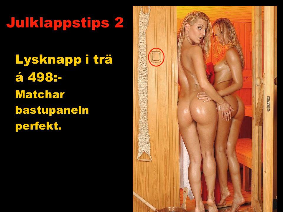 Badrumsmatta med halkskydd 498:- Finns hos dom flesta välsorterade badrumsbutiker. Julklappstips 13