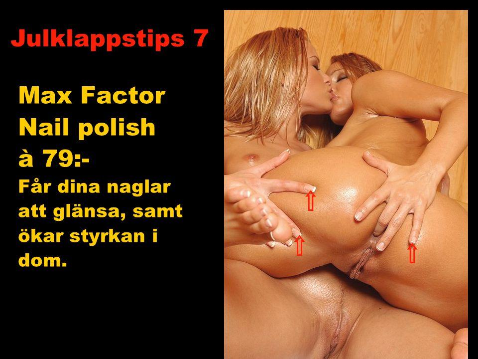 Max Factor Nail polish à 79:- Får dina naglar att glänsa, samt ökar styrkan i dom. Julklappstips 7