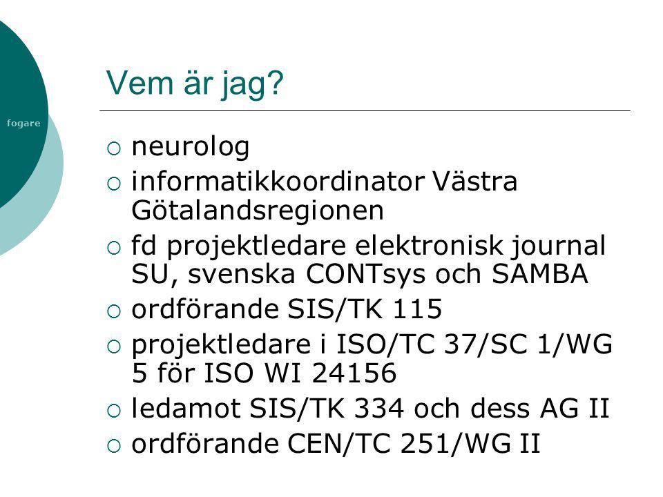 fogare SAMBA  Används även utanför Sverige, uppmärksammat i ISO och CEN  Bakgrundsmaterial bl a till CONTsys 2, standard för begrepp om arbetsflöde i sjukvården  S tructured A rchitecture for M edical B usiness A ctivities
