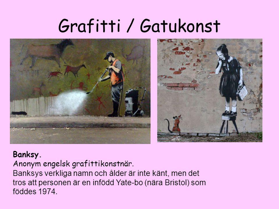 Banksy. Anonym engelsk grafittikonstnär. Banksys verkliga namn och ålder är inte känt, men det tros att personen är en infödd Yate-bo (nära Bristol) s