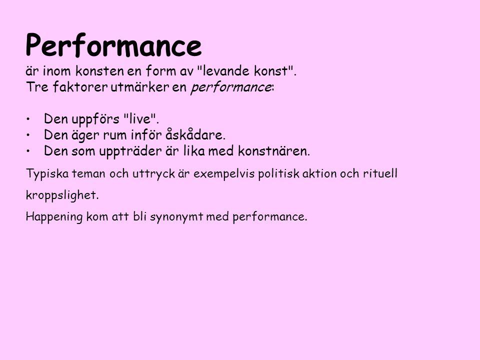 Performance är inom konsten en form av
