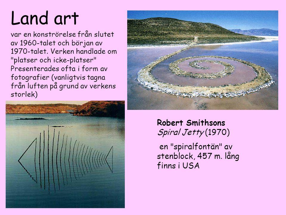 Land art var en konströrelse från slutet av 1960-talet och början av 1970-talet. Verken handlade om