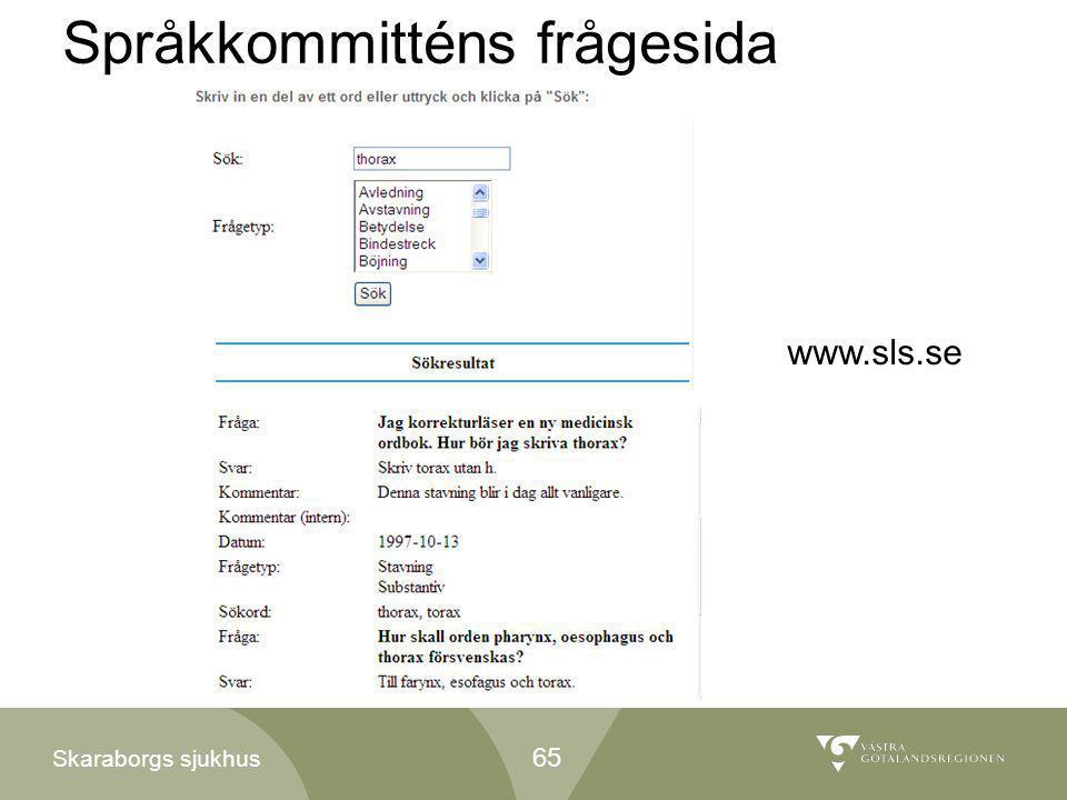 Skaraborgs sjukhus Språkkommitténs frågesida www.sls.se 65