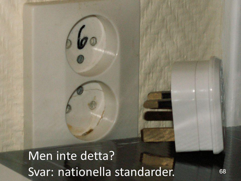 Skaraborgs sjukhus Men inte detta? Svar: nationella standarder. 68
