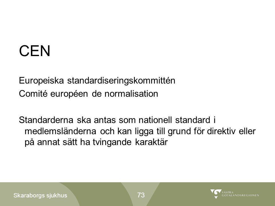 Skaraborgs sjukhus CEN Europeiska standardiseringskommittén Comité européen de normalisation Standarderna ska antas som nationell standard i medlemslä