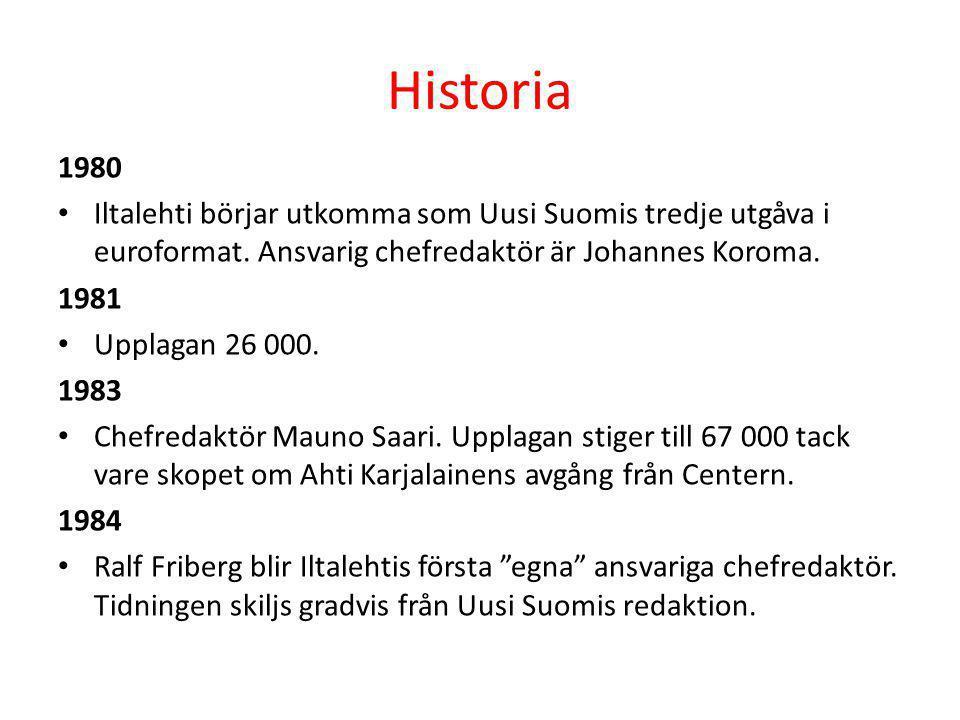 Historia 1980 • Iltalehti börjar utkomma som Uusi Suomis tredje utgåva i euroformat. Ansvarig chefredaktör är Johannes Koroma. 1981 • Upplagan 26 000.