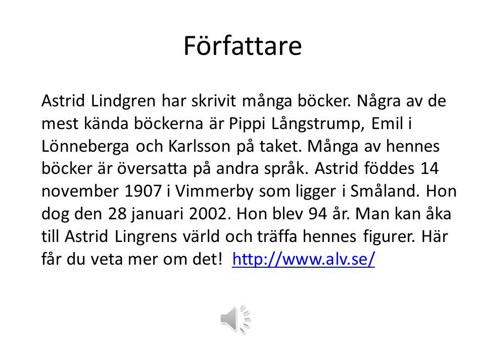 Författare Astrid Lindgren har skrivit många böcker.