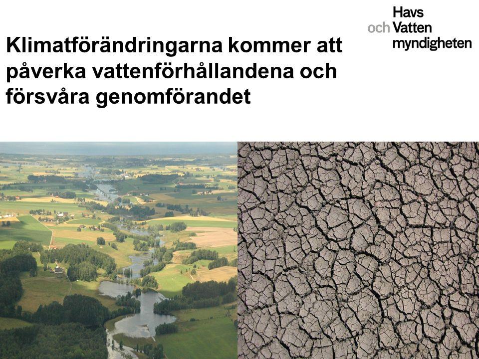 Klimatförändringarna kommer att påverka vattenförhållandena och försvåra genomförandet