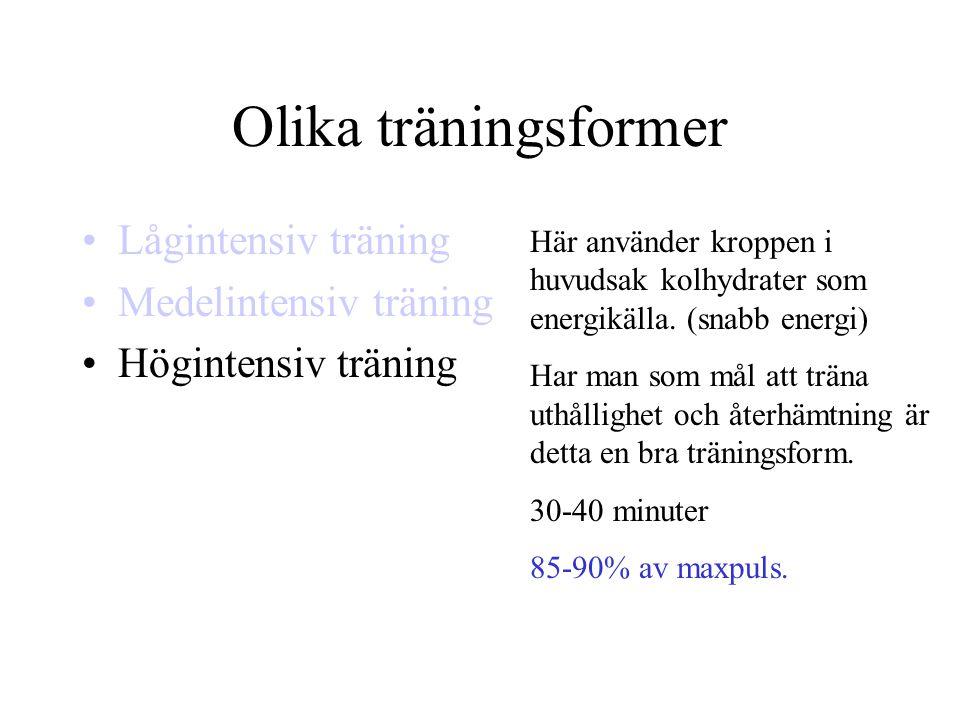 Olika träningsformer •Lågintensiv träning •Medelintensiv träning •Högintensiv träning Här använder kroppen i huvudsak kolhydrater som energikälla. (sn