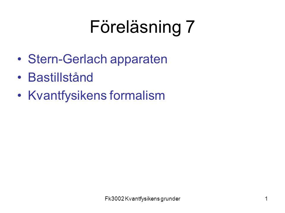 Fk3002 Kvantfysikens grunder2 Ett Stern-Gerlach-experiment