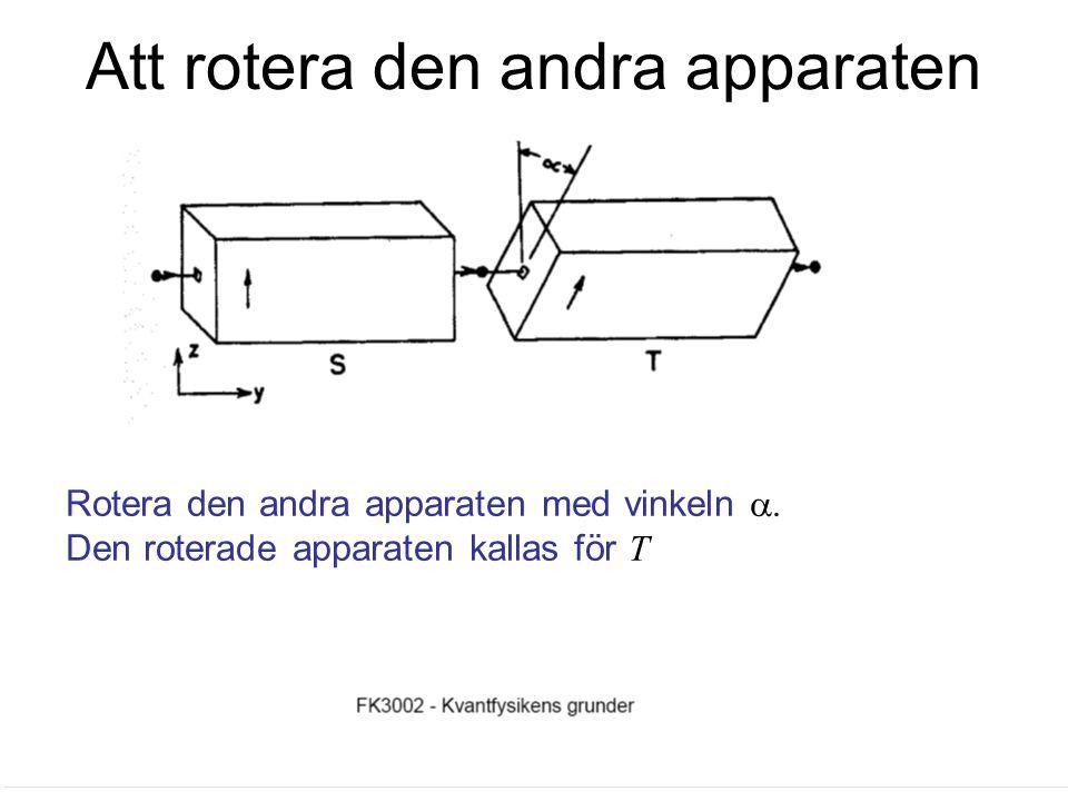 Fk3002 Kvantfysikens grunder19 Att filtrera genom olika basstillånd Olika experiment: (a), (b),(c) samt (d) Filtrera genom S,T,S' N atomer efter S,  N  efter T,  N efter S' Filtrera genom S,T,S' N atomer efter S,  N  efter T,  N efter S' Öppna T N atomer – antalet atomer som passerar genom har ökats 0 atomer – antalet atomer som passerar genom har minskats.