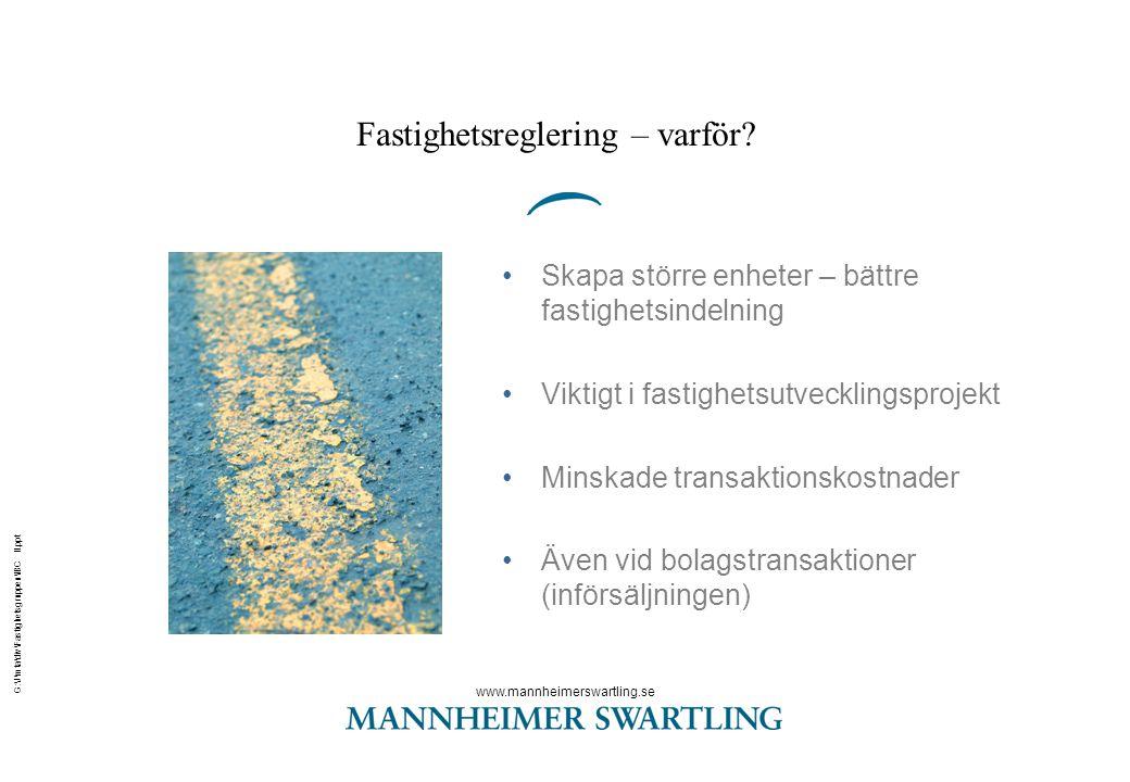 www.mannheimerswartling.se G:\J\mta\div\Fastighetsgruppen\IBC II.ppt Fastighetsreglering – varför? •Skapa större enheter – bättre fastighetsindelning