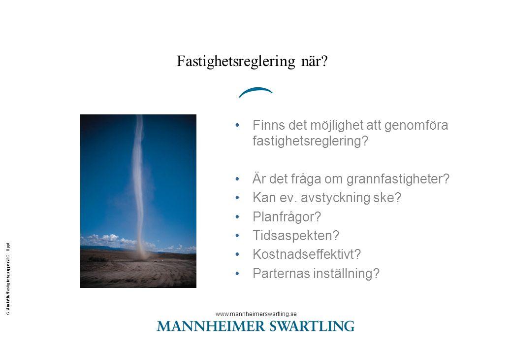 www.mannheimerswartling.se G:\J\mta\div\Fastighetsgruppen\IBC II.ppt Fastighetsreglering när? •Finns det möjlighet att genomföra fastighetsreglering?