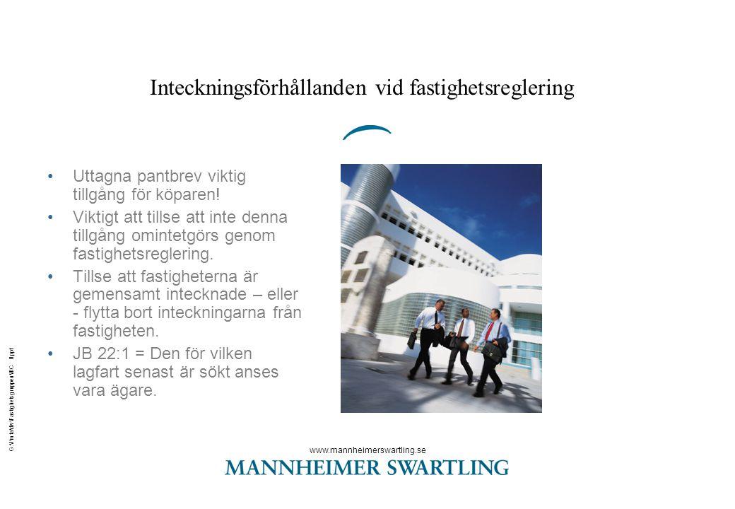 www.mannheimerswartling.se G:\J\mta\div\Fastighetsgruppen\IBC II.ppt Inteckningsförhållanden vid fastighetsreglering •Uttagna pantbrev viktig tillgång