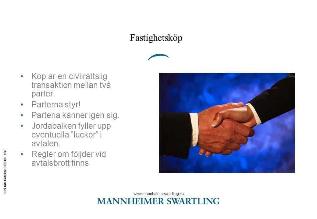 www.mannheimerswartling.se G:\J\mta\div\Fastighetsgruppen\IBC II.ppt Fastighetsköp •Köp är en civilrättslig transaktion mellan två parter. •Parterna s