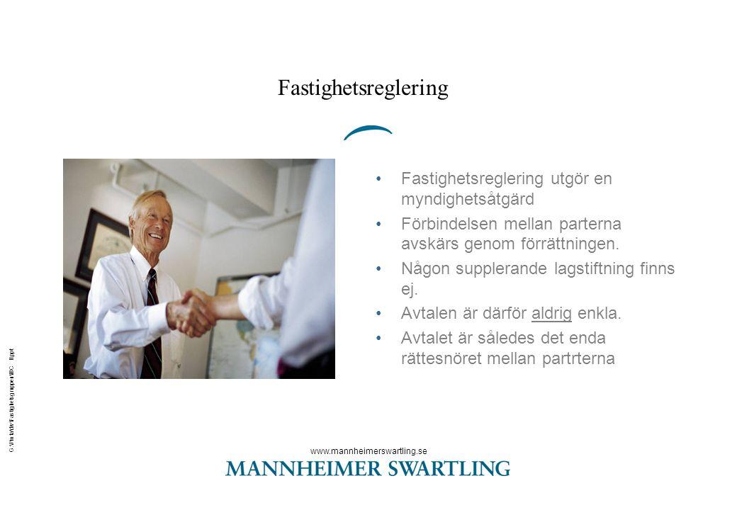 www.mannheimerswartling.se G:\J\mta\div\Fastighetsgruppen\IBC II.ppt Fastighetsreglering •Fastighetsreglering utgör en myndighetsåtgärd •Förbindelsen