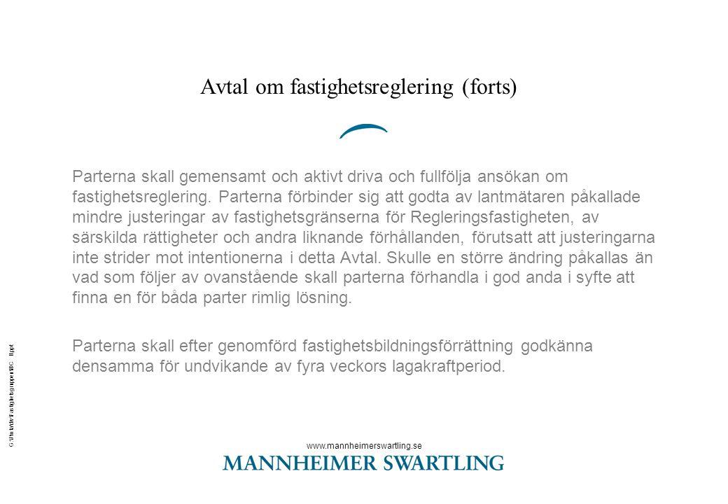 www.mannheimerswartling.se G:\J\mta\div\Fastighetsgruppen\IBC II.ppt Avtal om fastighetsreglering (forts) Parterna skall gemensamt och aktivt driva oc