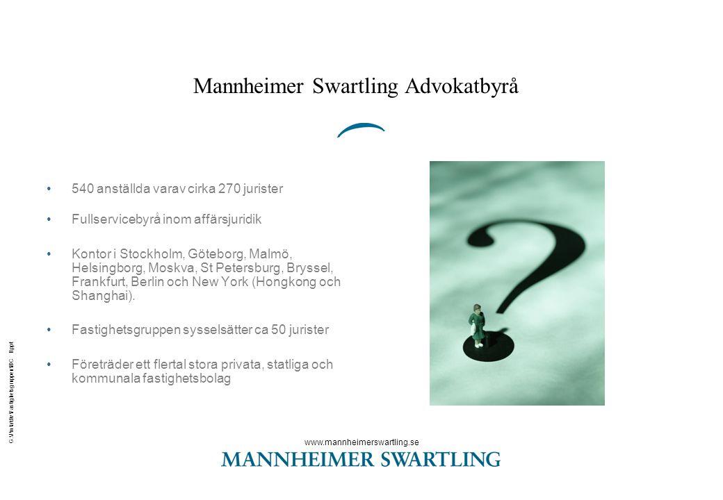 www.mannheimerswartling.se G:\J\mta\div\Fastighetsgruppen\IBC II.ppt Mannheimer Swartling Advokatbyrå •540 anställda varav cirka 270 jurister •Fullser