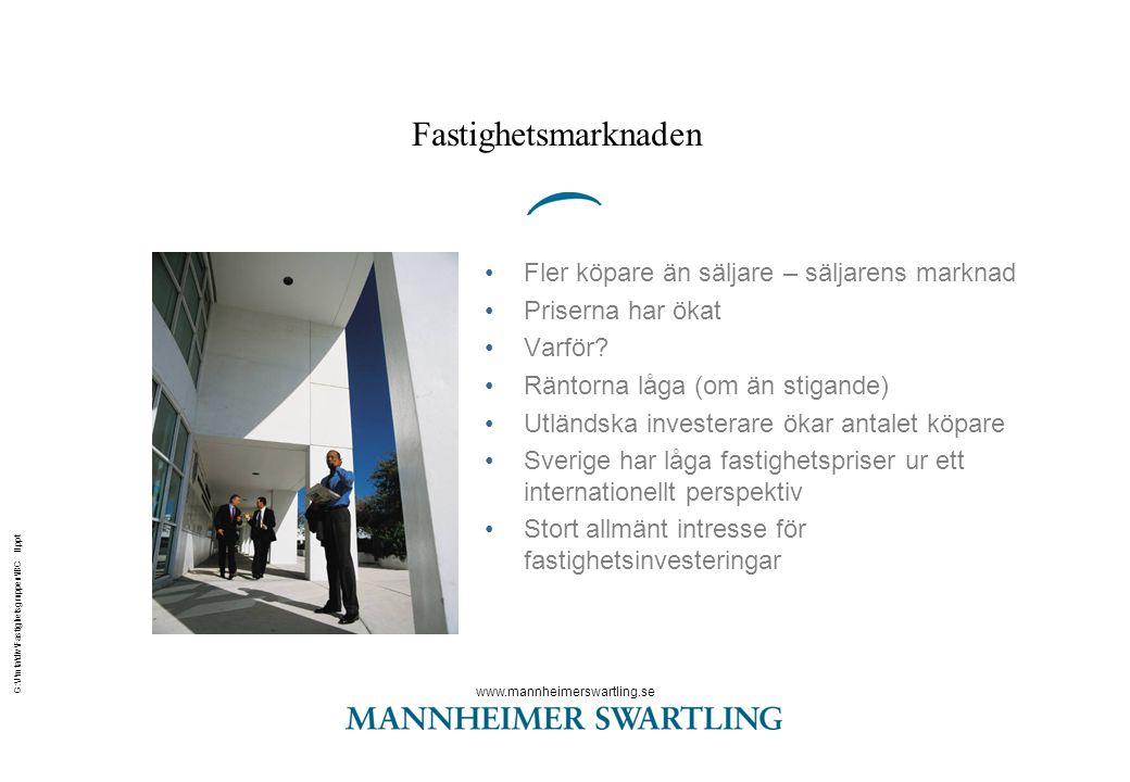www.mannheimerswartling.se G:\J\mta\div\Fastighetsgruppen\IBC II.ppt Fastighetsmarknaden •Fler köpare än säljare – säljarens marknad •Priserna har öka